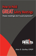 How to Hold GREAT Safety Meetings – These meetings don't suck anymore!